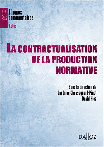La contractualisation de la production normative
