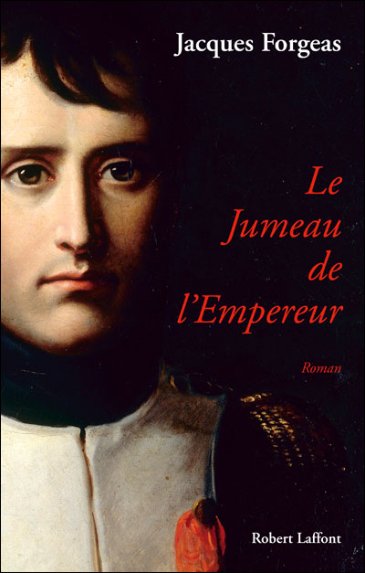 Le jumeau de l´empereur - Jacques Forgeas (Auteur)