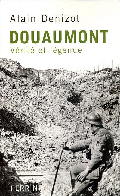 Douaumont 1914-1918 vérité et légende