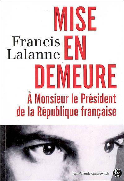 Mise en demeure à Monsieur le Président de la République Française