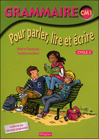 Grammaire Pour Parler, Lire, Ecrire Cm1 - Eleve (ed 09)