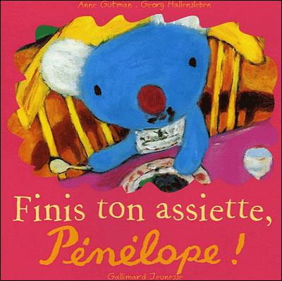 Pénélope -  : Finis ton assiette, Pénélope !