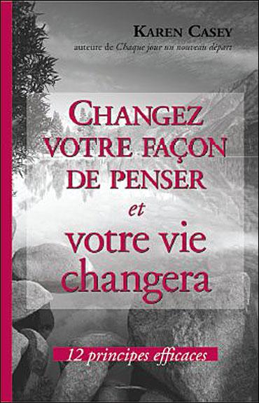 Changez votre façon de penser et votre vie changera
