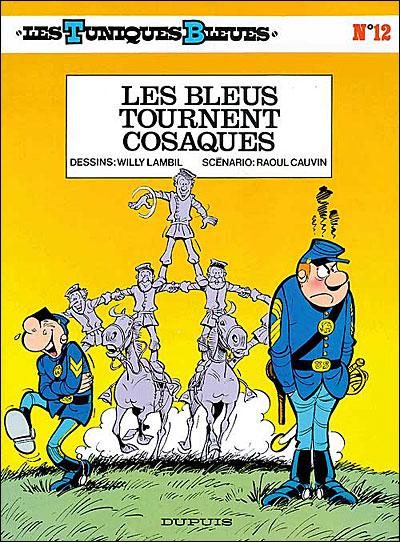 Les Bleus tournent cosaques - tome 12 - Les Tuniques Bleues
