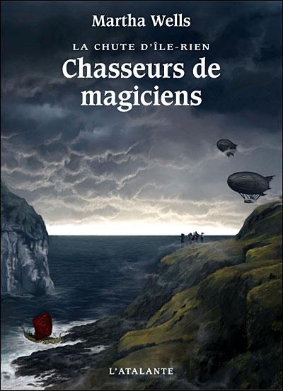 La chute d'Ile-Rien - Tome 1 : Chasseurs de magiciens