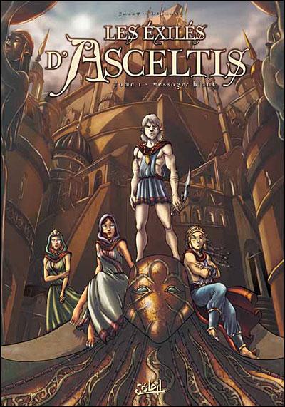 Les Exilés d'Asceltis *Tome 01 - Le Messager Blanc