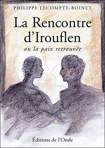 La rencontre d'Irouflen ou la paix retrouvée