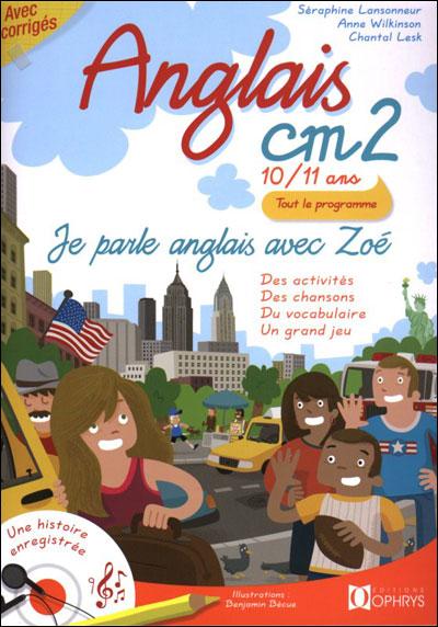 Je parle anglais avec Zoé : Anglais CM2
