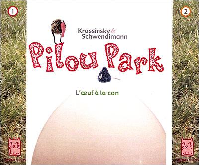 Pilou Park T01 - l'oeuf à la con