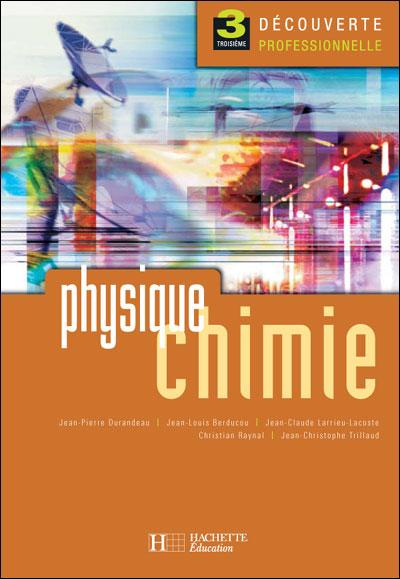 Physique Chimie 3eme Decouverte Professionnelle Livre