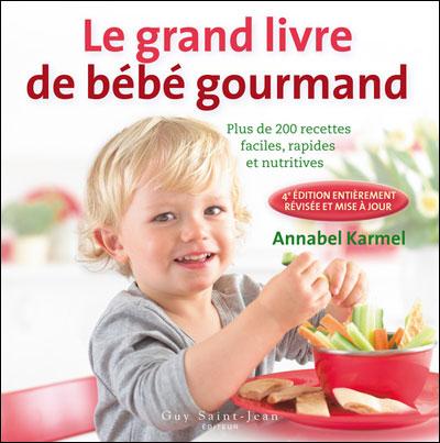 Le Grand Livre De Bébé Gourmand Plus De 200 Recettes Faciles