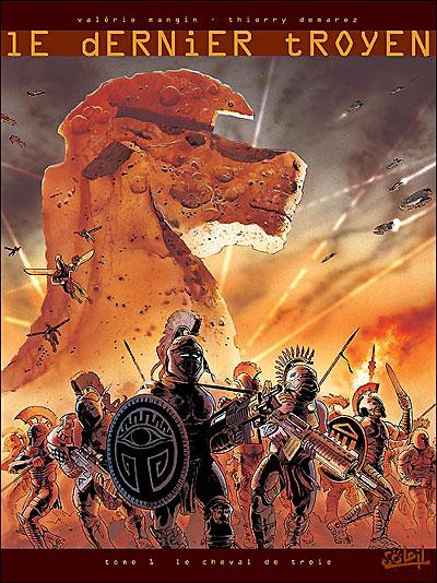 Le Dernier Troyen * Tome 1 - Le cheval de Troie