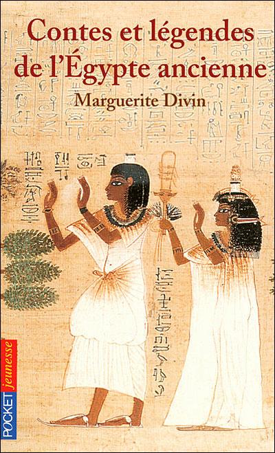 Marguerite Divin - Contes et légendes de l'Égypte ancienne