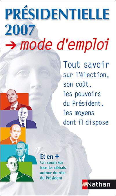 Présidentielle 2007, mode d'emploi