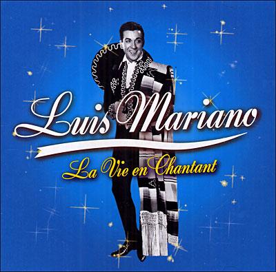 Luis Mariano : La Vie en chantant
