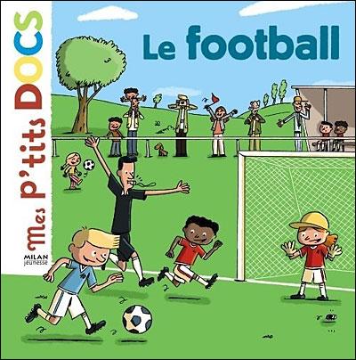 Le football / texte de Stéphanie Ledu   Ledu, Stéphanie (1966-....). Auteur