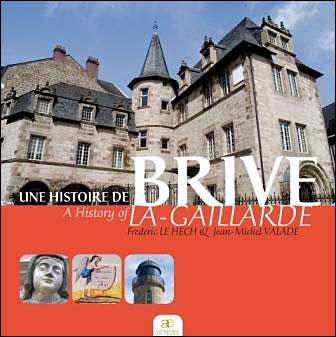 Une histoire de Brive-la-Gaillarde