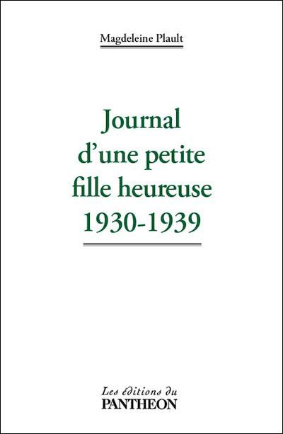 Journal d'une petite fille heureuse 1930-1939