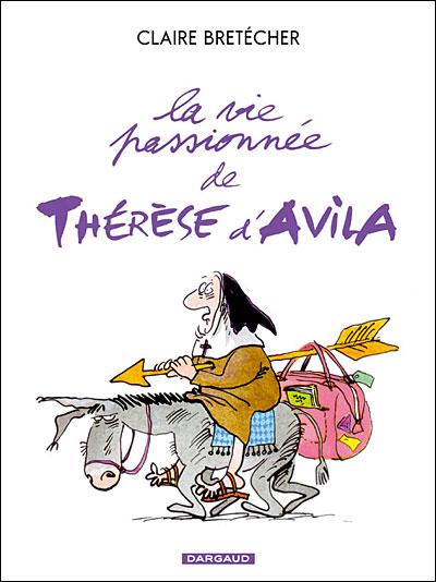 La vie passionnée de Thérèse d'Avila - Vie passionnée de Thérèse d'Avilla (La)