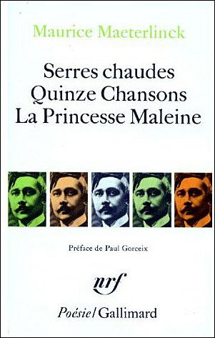 Serres chaudes / quinze chansons / la princesse maleine
