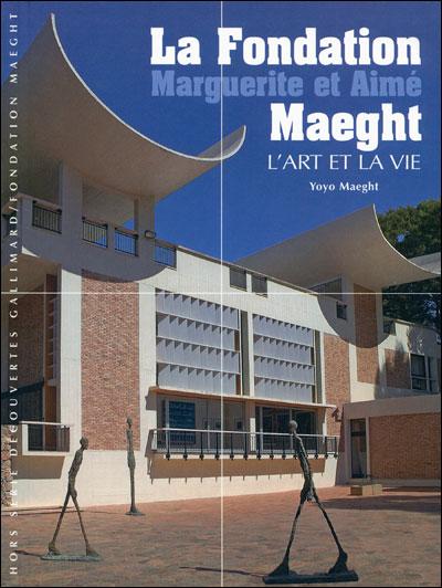 La Fondation Marguerite et Aimé Maeght