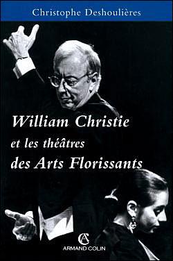 William christie et les theatres des arts florissants