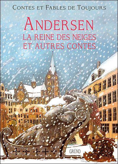 Andersen, la reine des neiges et autres contes