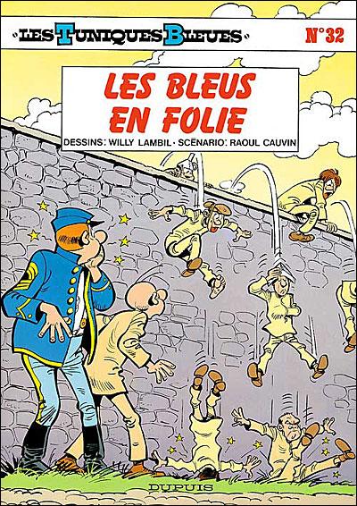 Les tuniques bleues - Tome 32 : Les Bleus en folie