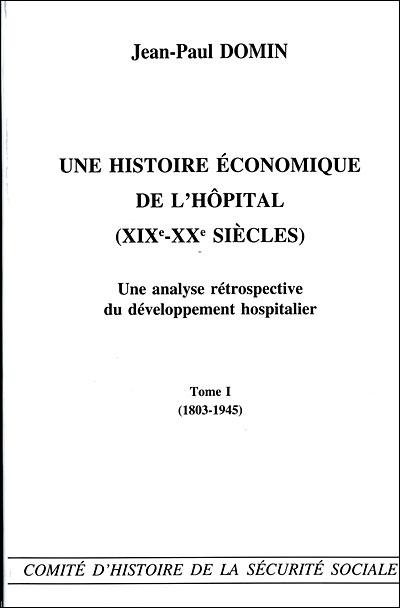 Une histoire économique de l'hôpital (XIXe - XXe siècles)