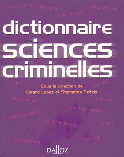 Dictionnaire des sciences criminelles - 1ère éd.