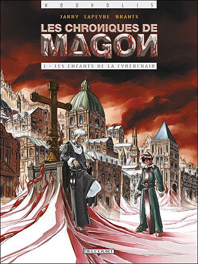 Les chroniques de Magon - Enfants de Cyberchair Tome 01 : Chroniques de Magon