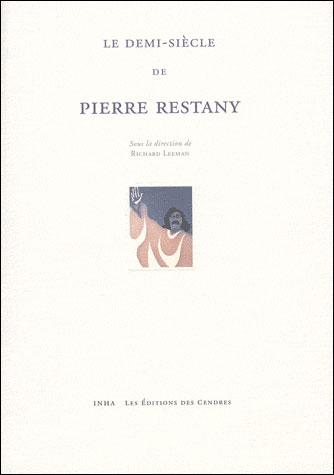 Le demi-siecle de Pierre Restany