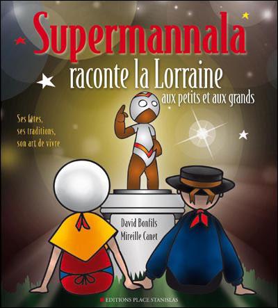 Supermannala raconte la Lorraine aux petits et aux grands
