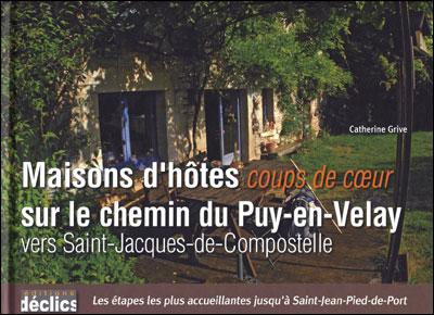 Maisons d'hôtes coup de coeur sur le chemin du Puy-en-Velay vers St-Jacques-de-Compostelle