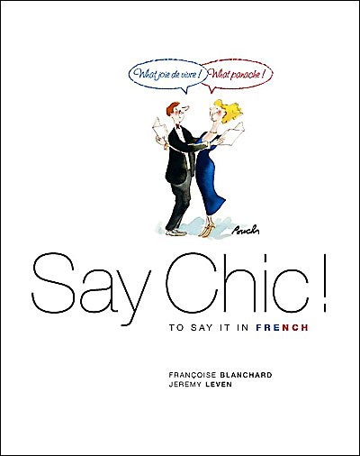 Say chic to say it in french !
