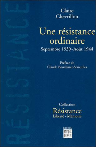 Une résistance ordinaire - Septembre 1939 - aout 1944