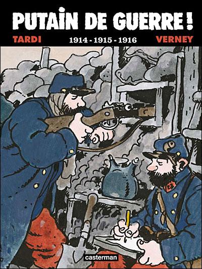 Putain De Guerre ! 1914 - 1915 - 1916 - tome 1