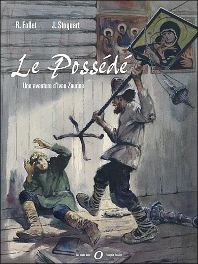 Ivan Zourine - Le Possédé Tome 3 : Une aventure d'Ivan Zourine