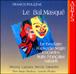 Bal masqué - Suite française - Rhapsodie nègre - Bestiaire ou Cortège d'Orphée - Cocardes - Aubade...