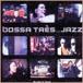 Bossa très jazz