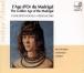 L'âge d'or du madrigal