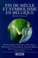 Fin de siecle et symbolisme en belgique oeuv.poetiques