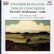 Concertos romantiques suédois pour violon : Oeuvres de Franz Berwald, Wilhelm Stenhammar et Tor Aulin
