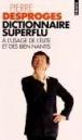 Dictionnaire superflu à l'usage de l'élite et des